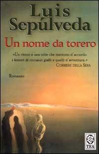 Un nome da torero by Luis Sepúlveda