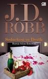 Seduction in Death - Rayuan dalam Kematian by J.D. Robb