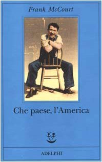 Che paese, l'America by Frank McCourt