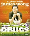 Grow Your Own Drugs: A Year with James Wong