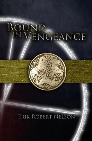 Bound in Vengeance by Erik Robert Nelson