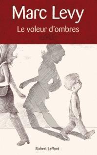 Le Voleur d'ombres by Marc Levy