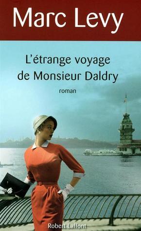 L'étrange voyage de Monsieur Daldry by Marc Levy