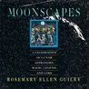 Moonscapes: A Celebration of Lunar Astronomy, Magic, Legend, and Lore