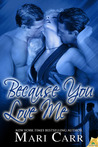 Because You Love Me (Just Because, #2)