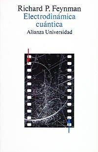 Electrodinámica cuántica: La Extraña Teoría de la Luz y la Materia por Richard Feynman