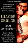 Master of Mine (BDSM Anthology)