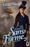 Sans forme by Gail Carriger