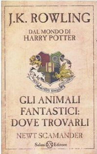 Ebook Gli animali fantastici: dove trovarli by Newt Scamander PDF!