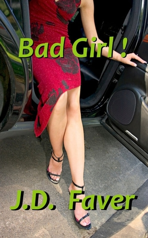 Bad Girl! by J.D. Faver