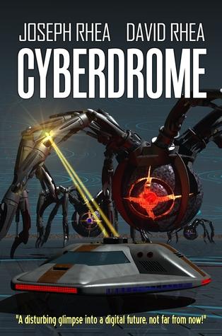 Cyberdrome by Joseph Rhea