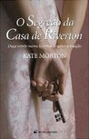 O Segredo da Casa de Riverton by Kate Morton