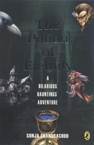 The Potion of Eternity by Sonja Chandrachud