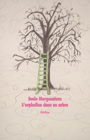 L'orpheline dans un arbre by Susie Morgenstern