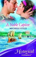 A Noble Captive by Michelle Styles
