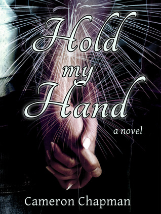 Hold My Hand by Cameron Chapman