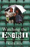 Watching the English: The Hidden Rules of English Behaviour