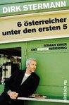 6 österreicher unter den ersten 5: Roman einer Entpiefkenisierung