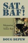SAT & BAF! Memories of a Tower Rat by Doug DePew