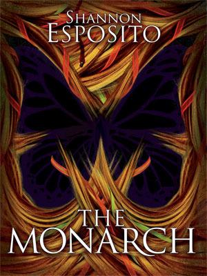 The Monarch by Shannon Esposito