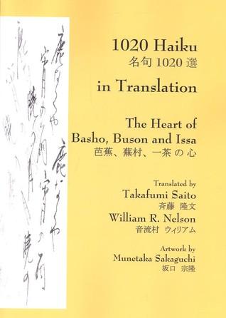 1020 Haiku in Translation: The Heart of Basho, Buson and Issa