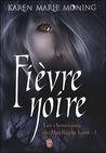 Fièvre noire by Karen Marie Moning