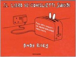 Il libro dei coniglietti suicidi by Andy Riley