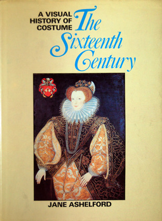 Ebook A Visual History of Costume: The Sixteenth Century by Jane Ashelford PDF!