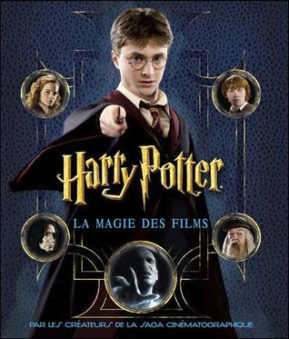 Harry Potter, la magie des films by Brian Sibley