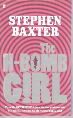The H-Bomb Girl by Stephen Baxter