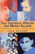 The Trotskys, Freuds and Woody Allens: Portrait of a Culture