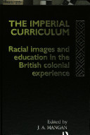 The Imperial Curriculum: Racial images and education in the British colonial experience