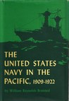 The United States Navy in the Pacific, 1909-1922