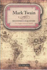 Seguendo l'Equatore by Mark Twain