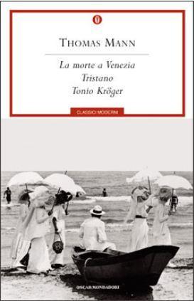 La morte a Venezia/Tristano/Tonio Kröger