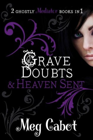 Grave Doubts / Heaven Sent (The Mediator, #5-6)