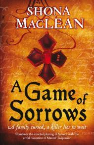 A Game of Sorrows by Shona MacLean