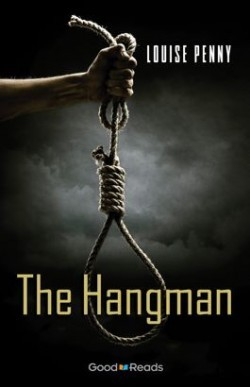 The Hangman (Chief Inspector Armand Gamache, #6.5)