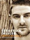 Sebastian Deisler: Zurück ins Leben. Die Geschichte eines Fußballspielers
