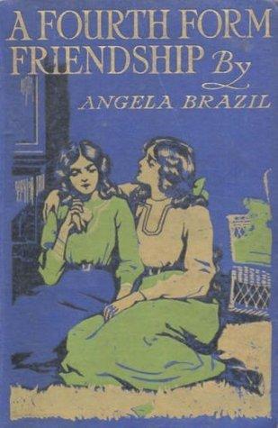 A Fourth Form Friendship by Angela Brazil