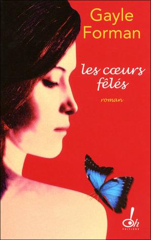 Les coeurs félés by Gayle Forman