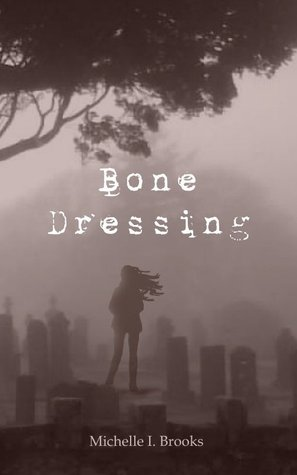 Bone Dressing (Book 1)