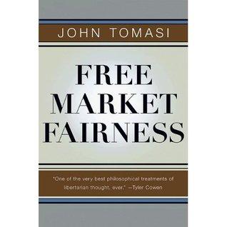 Free Market Fairness by John Tomasi