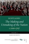 Scotland: The Making and Unmaking of the Nation, c.1100 - 1707, Volume 5