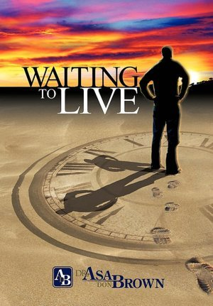 Waiting to Live - Asa Don Brown
