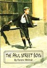 The Paul Street Boys by Ferenc Molnár