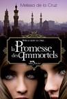 La promesse des immortels by Melissa de la Cruz