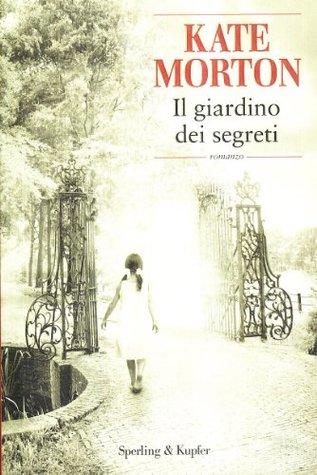 Il giardino dei segreti by Kate Morton