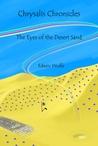 The Eyes of the Desert Sand (Chrysalis Chronicles #1)