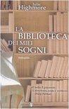 La biblioteca dei miei sogni